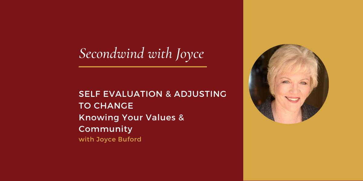 Self Evaluation & Adjusting to Change